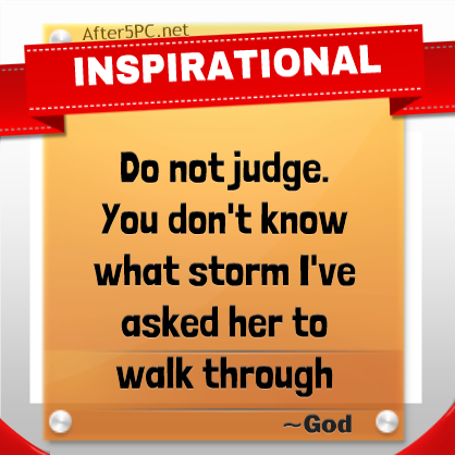 Inspirational Quotes - Do Not Judge Her - Motivational Quote of the Day